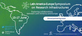 Image of (640492) Event: Latin America-Europe Symposium on Research Infrastructures between 15-17 of June 2021